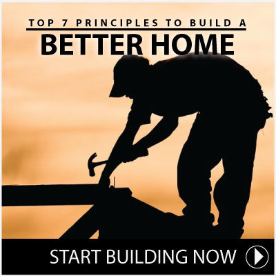 Top 7 Princiles to Build A Better Home in Treasure Valley