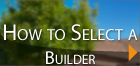 How to Select a Builder