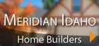 Meridian Idaho Home Builders